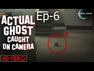 Actual Ghost caught on Camera | Episode 6 | Scary & Horror Movie | Dark Moon