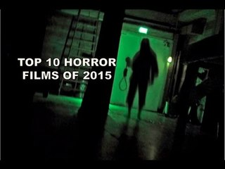 Top 10 horror films of 2015 | Best Horror Films Of 2015 | Must Watch Hollywood Horrors Of 2015