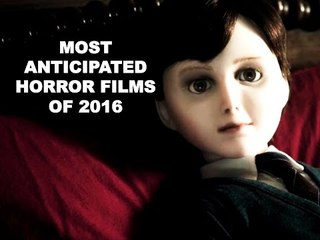 Most Anticipated Horror Films Of 2016 | Top 10 Horror Films Of 2016 | Hollywood Horror 2016