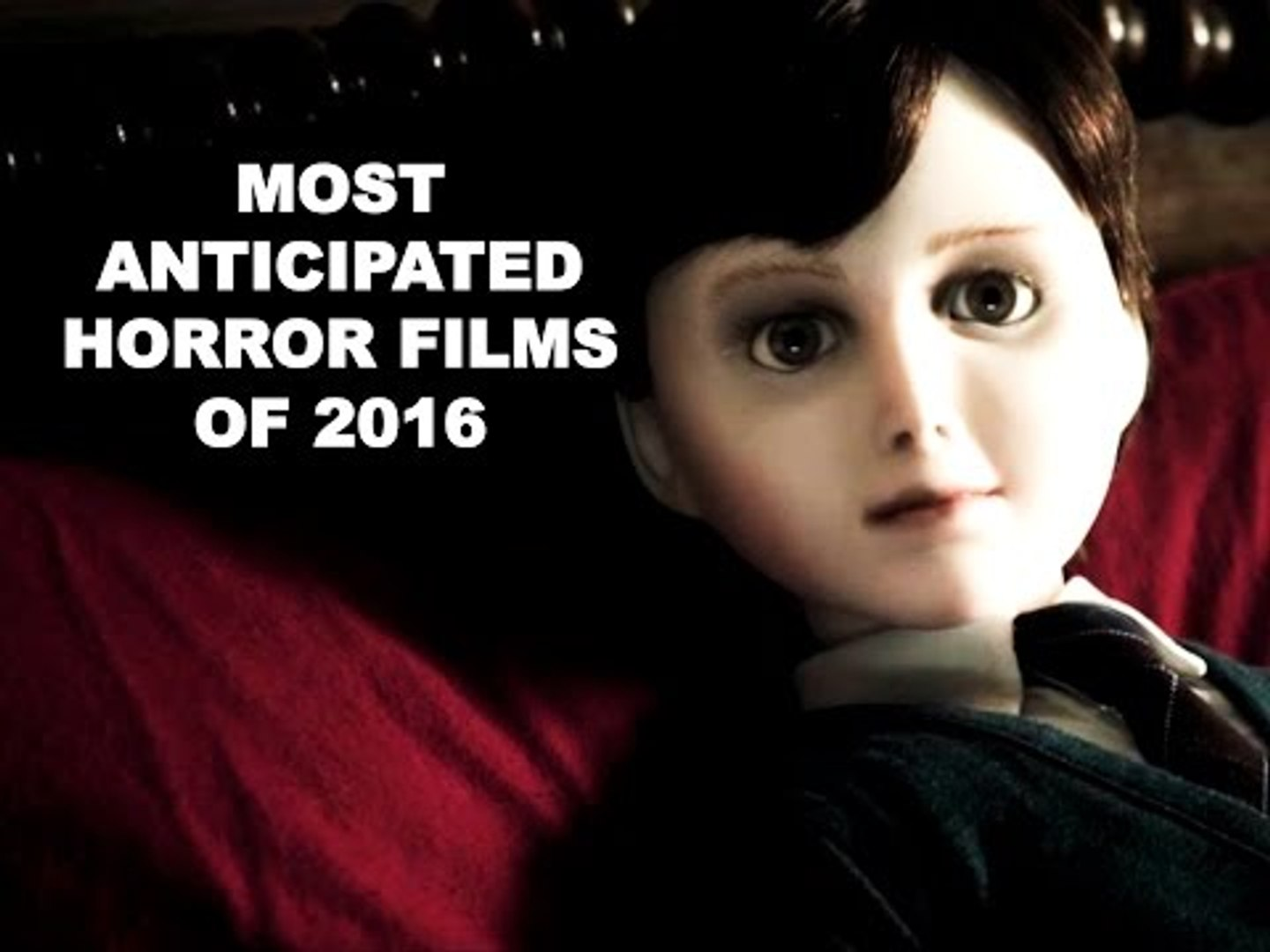 Most Anticipated Horror Films Of 2016   Top 10 Horror Films Of 2016   Hollywood Horror 2016