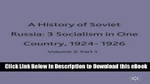 FREE [DOWNLOAD] History of Soviet Russia: v. 3, Pt. 1: Section 3 - Socialism in One Country