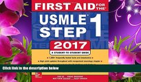 DOWNLOAD EBOOK First Aid for the USMLE Step 1 2017 Tao Le For Ipad