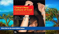 Best Ebook  China s New Culture of Cool: Understanding the world s fastest-growing market  For Full