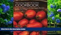 PDF [FREE] DOWNLOAD  The Living Vegan HCG Cookbook: Over 100 Delicious   Easy Vegan Recipes for