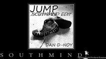 Dan D-Noy - Jump (Southmind Edit)