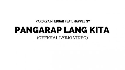 Parokya Ni Edgar Ft. Happee Sy - Pangarap Lang Kita (Official Lyric Video)