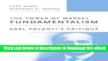 eBook Free The Power of Market Fundamentalism: Karl Polanyi s Critique Free Online