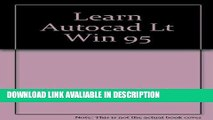 Audiobook Learning AutoCAD LT for Windows 95: A CADD Desktop Tutor Interactive CD-ROM [DOWNLOAD]