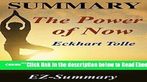 Read Summary - The Power of Now: By Eckhart Tolle - A Guide to Spiritual Enlightenment (The Power