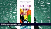 PDF [Download] Let Food Be Thy Medicine: 185 Scientific Studies Showing the Physical, Mental,