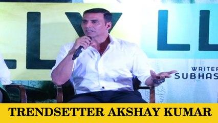 Akshay Kumar On Being A Bollywood Trend Setter!