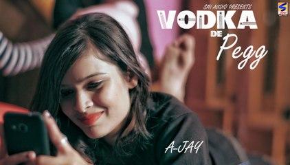 New Punjabi Songs 2017 | Vodka de Peg | A-Jay |  Latest New Punjabi Songs 2017