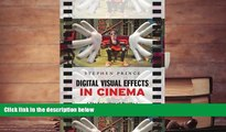 BEST PDF  Digital Visual Effects in Cinema: The Seduction of Reality Stephen Prince TRIAL EBOOK