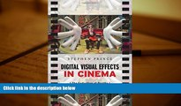 BEST PDF  Digital Visual Effects in Cinema: The Seduction of Reality Stephen Prince READ ONLINE