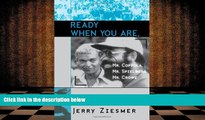 PDF [DOWNLOAD] Ready When You Are, Mr. Coppola, Mr. Spielberg, Mr. Crowe Jerry Ziesmer TRIAL EBOOK