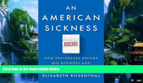 Audiobook  An American Sickness: How Healthcare Became Big Business and How You Can Take It Back