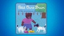 Les histoires de Petit Ours Brun - Petit Ours Brun et  les animaux familiers