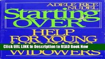 PDF [FREE] Download Starting Over: Help for Young Widows and Widowers Free Audiobook