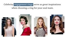 A Cut Above: Inspirations From Celebrity Engagement Rings