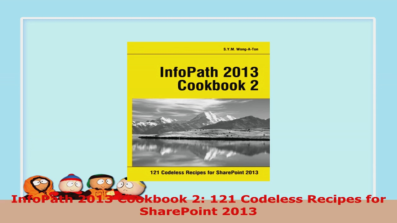 READ ONLINE  InfoPath 2013 Cookbook 2 121 Codeless Recipes for SharePoint 2013