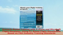 READ ONLINE  ScenarioBased Training with XPlane and Microsoft Flight Simulator Using PCBased Flight