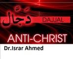 Dajjal Ka Fitna (Anti-Christ) In Islam-Dr.Israr Ahmed Bayan