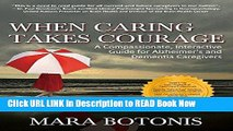 eBook Free When Caring Takes Courage: A Compassionate, Interactive Guide for Alzheimer s and