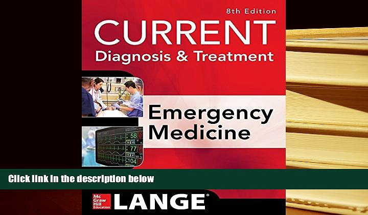 Best Ebook  CURRENT Diagnosis and Treatment Emergency Medicine, Eighth Edition (Current Diagnosis