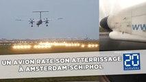 Un avion rate son atterrissage à Amsterdam-Schiphol