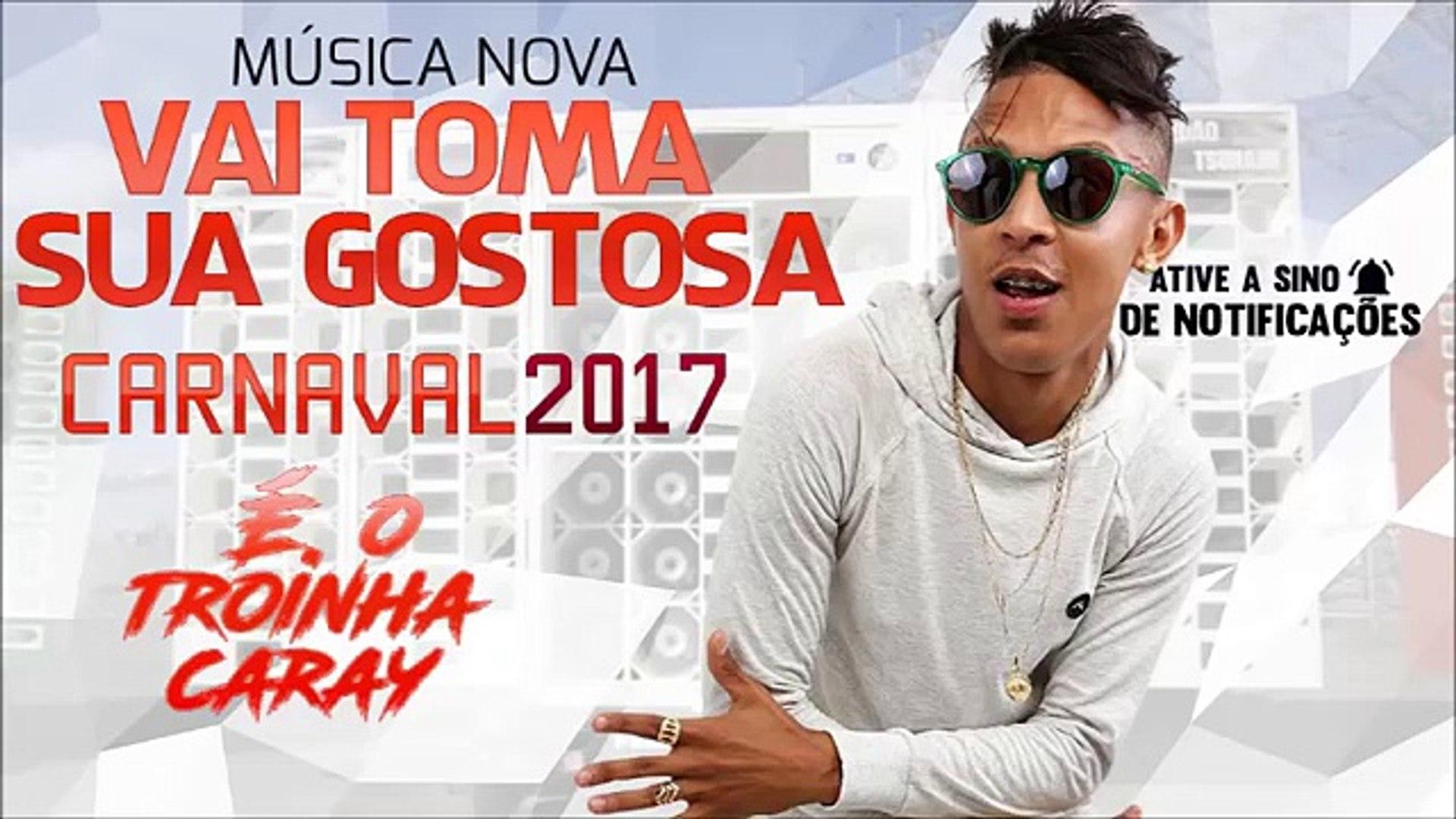 MC TRÓIA - VAI TOMA SUA GOSTOSA - MÚSICA NOVA 2017