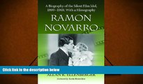 BEST PDF  Ramon Novarro: A Biography of the Silent Film Idol, 1899-1968; With a Filmography Allan