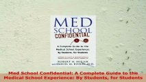 Med School Confidential A Complete Guide to the Medical School Experience By Students