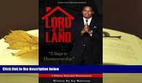 Read Online Lord of My Land: 5 Steps to Homeownership Full Book