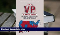 PDF [DOWNLOAD] The VP Advantage: How running mates influence home state voting in presidential