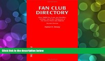 BEST PDF  Fan Club Directory: Over 2400 Fan Clubs and Fan-Mail Internet and Email Addresses in the