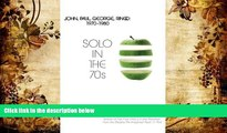 PDF [DOWNLOAD] Solo in the 70s: John, Paul, George, Ringo: 1970-1980 Robert Rodriguez BOOK ONLINE