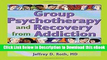 PDF Free Group Psychotherapy and Recovery from Addiction: Carrying the Message Popular Collection