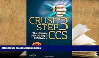 Popular Book  Crush Step 3 CCS: The Ultimate USMLE Step 3 CCS Review, 1e  For Online