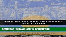 PDF Free The Netscape Intranet Solution: Deploying the Full-Service Intranet Full Ebook
