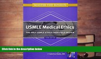 Best Ebook  Master the Boards USMLE Medical Ethics: The Only USMLE Ethics High-Yield Review  For