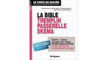 La bible Tremplin Passerelle Skema : Réussir les concours d'entrée des grandes écoles accessibles à Bac +2, Bac +3 et pl