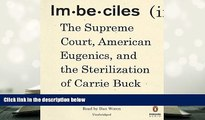 BEST PDF  Imbeciles: The Supreme Court, American Eugenics, and the Sterilization of Carrie Buck