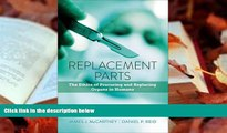 Audiobook  Replacement Parts: The Ethics of Procuring and Replacing Organs in Humans For Ipad
