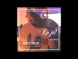 Eltina Minarolli - Ku Je (LIVE Acoustic)