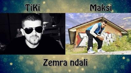 TiKi ft Maksi - Zemra ndali