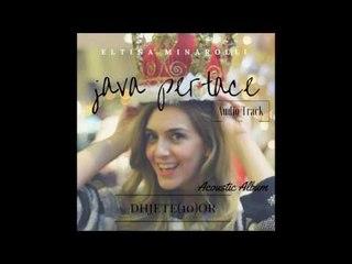 Eltina Minarolli - Java Pertace (Acoustic)