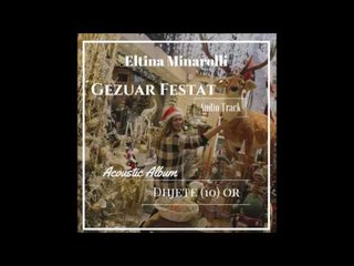 Eltina Minarolli - Gezuar Festat (Official Acoustic Audio)
