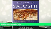 Best Ebook  The Book of Satoshi: The Collected Writings of Bitcoin Creator Satoshi Nakamoto  For