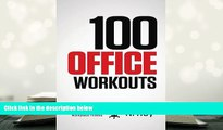 PDF  100 Office Workouts: No Equipment, No-Sweat, Fitness Mini-Routines You Can Do at Work. N Rey