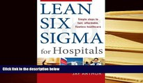 BEST PDF  Lean Six Sigma for Hospitals: Simple Steps to Fast, Affordable, and Flawless Healthcare